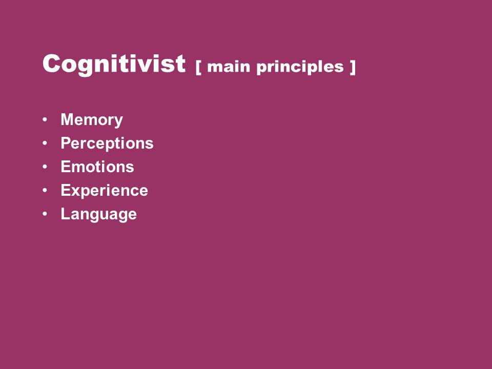 Cognitivist [ main principles ]